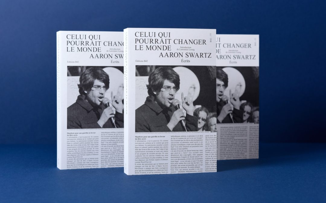 Aaron Swartz – Celui qui aurait pu changer le monde